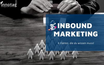 Diese 6 Fakten über Inbound Marketing musst du wissen